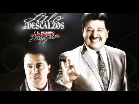 Lalo y Los Descalzos y Ruben Rodriguez - Y Te Amo (Un Idiota)