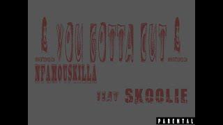 "NfamousKilla ft/ Skooli - ""You Gotta Cut"""