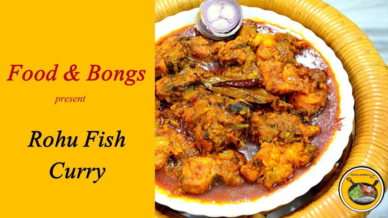 Rohu Fish Curry | Rui Macher Kaliya | Bengali fish curry | Cooking Recipe-12 | Food & Bongs