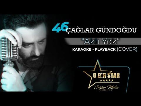 46 Çağlar Gündoğdu - Aklı Yok (Karaoke-Playback) indir