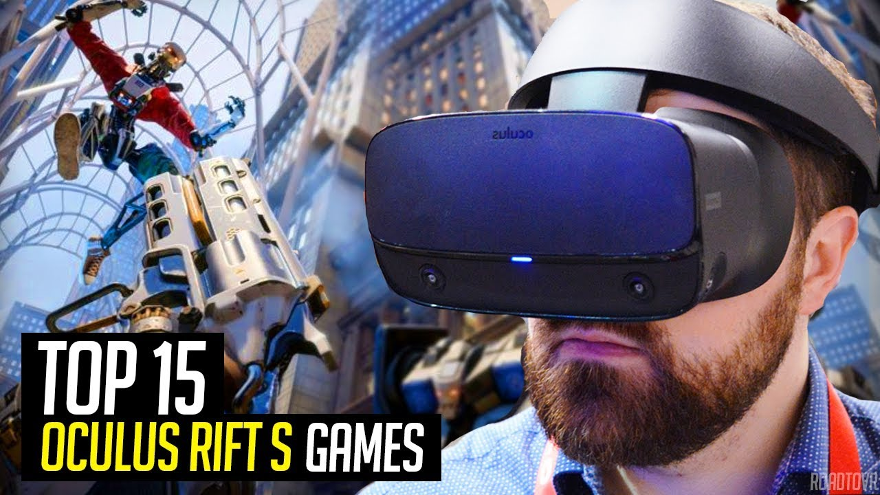 Top 15 Oculus Rift S Games You Need To Play Youtube