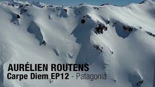 Aurélien Routens - Carpe Diem EP 12 - Patagonia