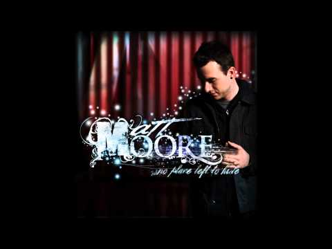 Matt Moore - Tear Me Down