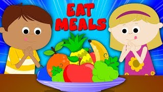 Eat Meals | Food Song For Children | Nursery Rhymes Songs For Kids | Baby Rhyme