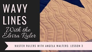 Master Free-motion Quilting With Rulers: Lesson 3 Wavy Lines with Angela Walters