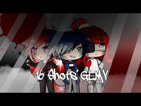 •16 SHOTS GLMV• [Inspired by La Gabby ;3]