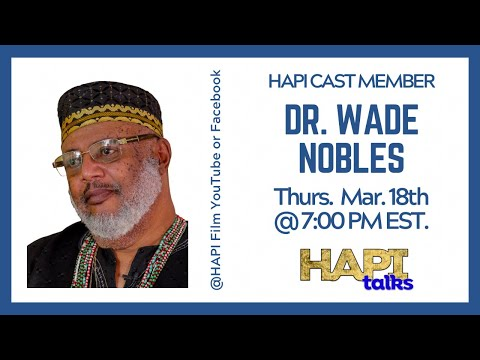HAPI Talks - Dr. Wade Nobles: Need for African Institutions | 18 Mar 2021