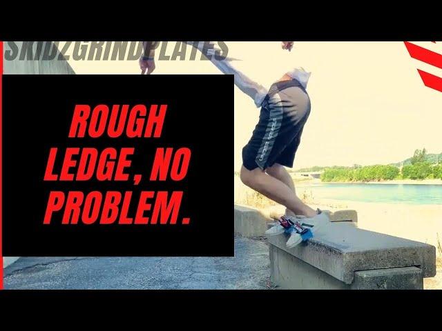 Rough Ledge, No Problem. | Skidz Grindplates