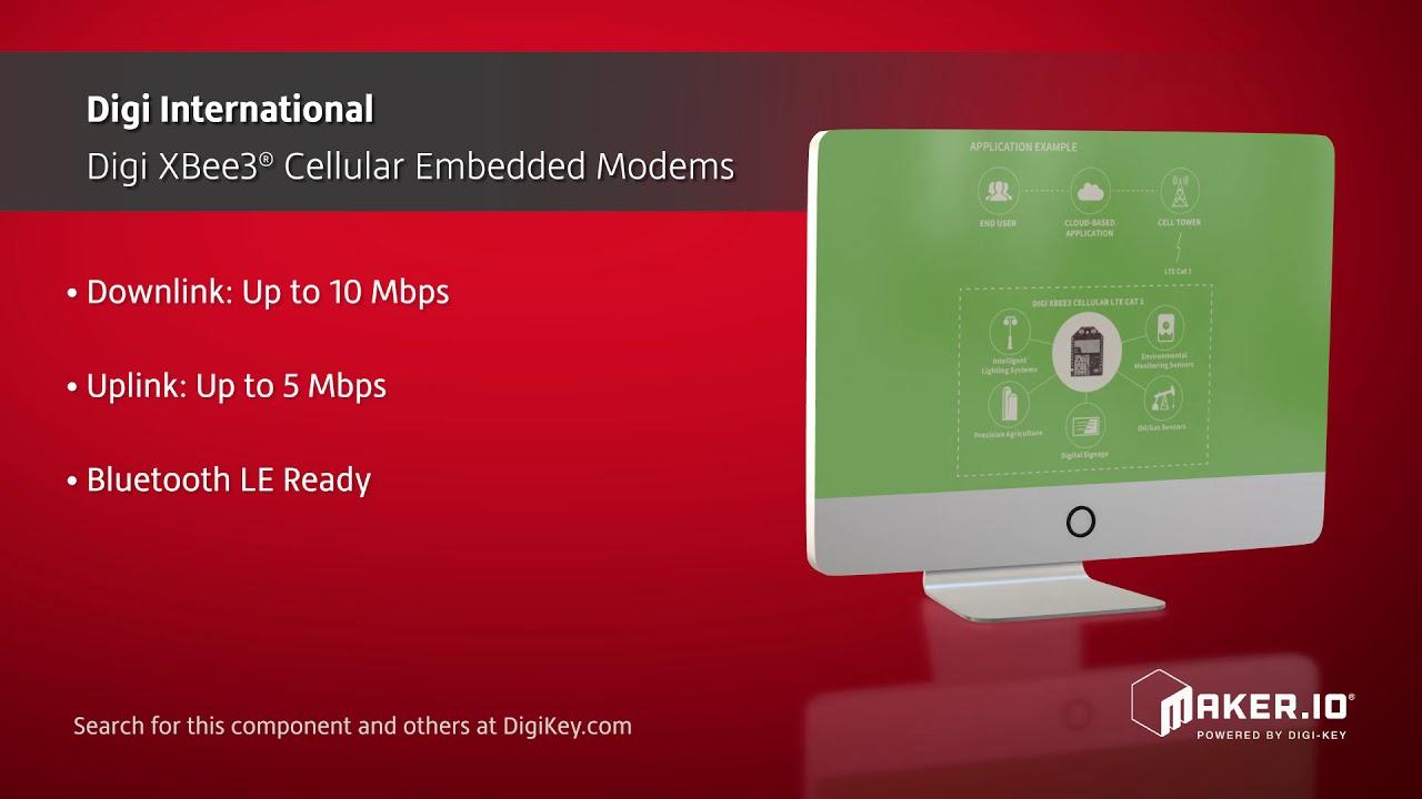 Digi International XBee3® Cellular Embedded Modems   Maker
