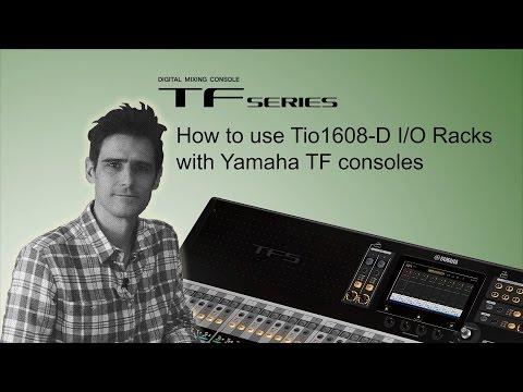 How to use Tio1608-D I/O Racks with Yamaha TF consoles