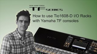 Yamaha TF Series: How to use Tio1608D I/O Racks with Yamaha TF consoles