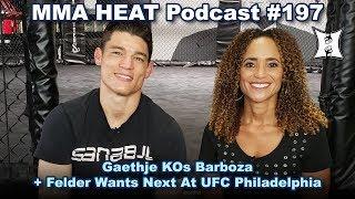 🔴 MMA H.E.A.T. Podcast #197: Gaethje KOs Barboza + Felder Wants Next At UFC Philadelphia (LIVE!)