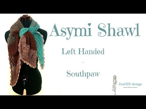 Crochet a Asymi Shawl LEFT HANDED-SOUTHPAW - Step by Step tutorial CAL - Crochet Along Part 3