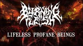 Burning Flesh - Lifeless Profane Beings (2011)
