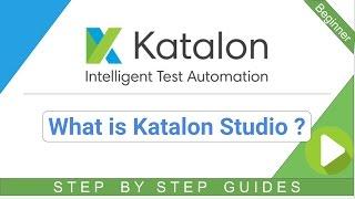 What is Katalon Studio?