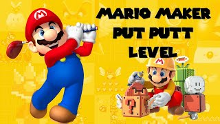 Mario Maker Mini Golf-Most creative course I have played