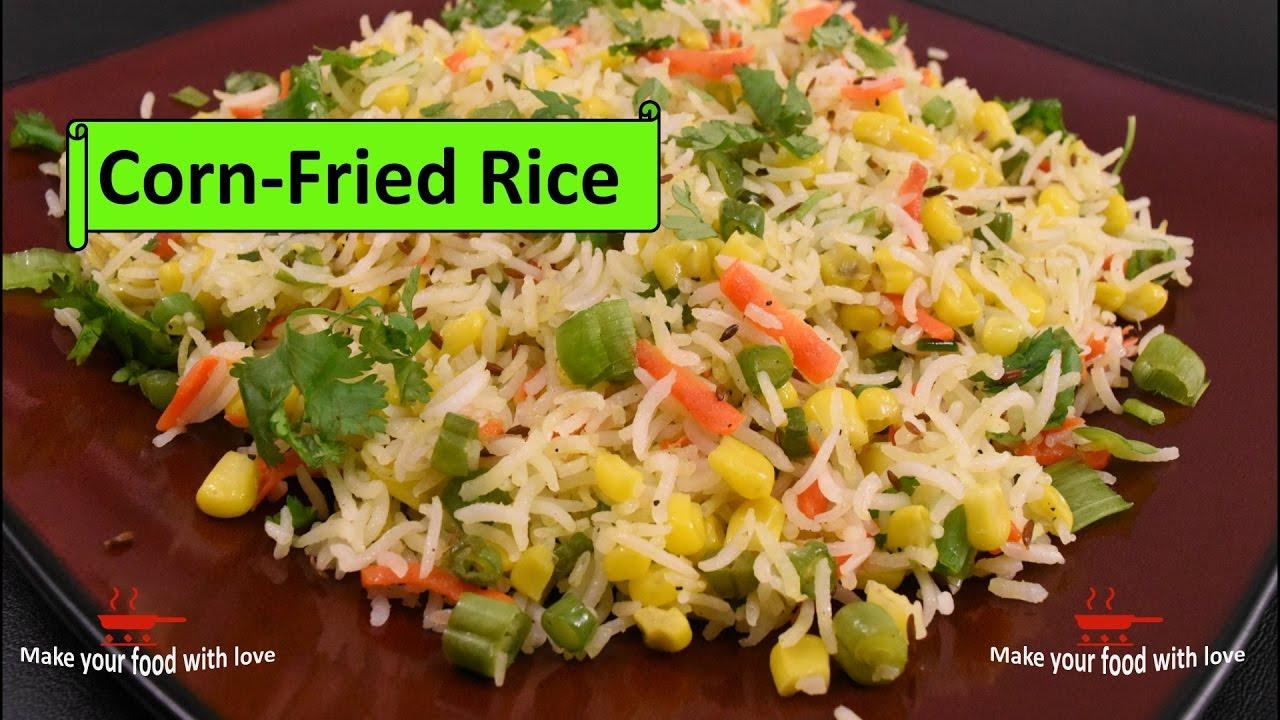 Corn Fried Rice  How To Make Corn Fried Rice  Corn Vegetable Rice Recipe   Fried Rice Recipe