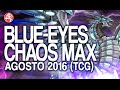 Blue-Eyes Chaos MAX (AUGUST/ Agosto 2016) [Duels & Decklist] (Yu-Gi-Oh) Post Movie Pack