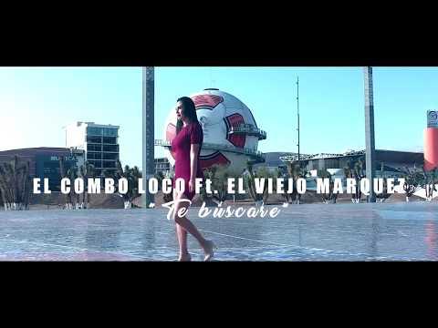 EL COMBO LOCO Ft  EL VIEJO MARQUEZ TE BUSCARE (video Oficial)