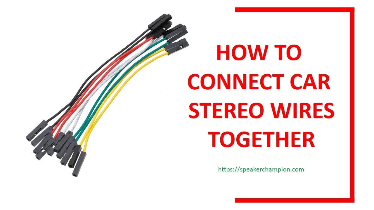 small resolution of how to connect car stereo wires together by speaker champion