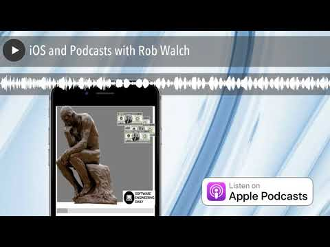 iOS and Podcasts with Rob Walch