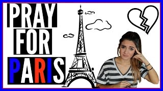Terrorist Attack in Paris | Pray for Paris / France & PRAY FOR THE WORLD