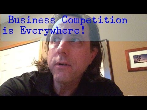 Business Competition is Everywhere!