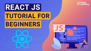 React JS Tutorial for Beginners | Learn React JS from scratch in 2021 | Great Learning