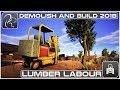 Demolish And Build 2018 (Ep #6) - Lumber Labour