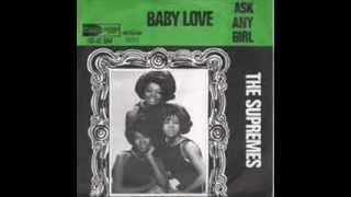 THE SUPREMES - BABY LOVE - ASK ANY GIRL