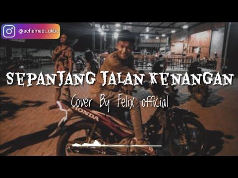 Sepanjang Jalan Kenangan (Lyric) Cover By Felix Official