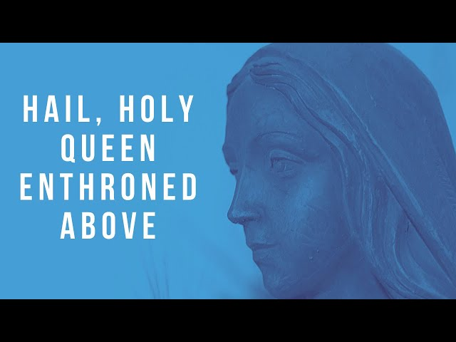 HAIL HOLY QUEEN ENTHRONED ABOVE - 4 Part Harmony! (Salve Regina)