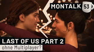 Last of Us Part 2: Vermissen wir den Multiplayer-Modus? | Montalk #53