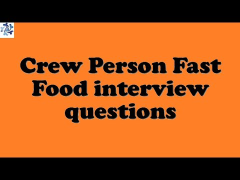 Crew Person Fast Food interview questions