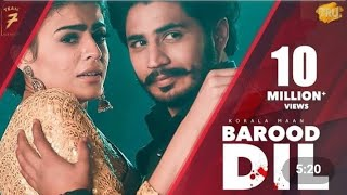 Barood Dil | (Full Video Song) | Korala Maan | Gurlej Akhtar | Desi Crew | Latest Punjabi Song 2020