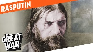 Rasputin - The Man Behind The Tsarina I WHO DID WHAT IN WW1?