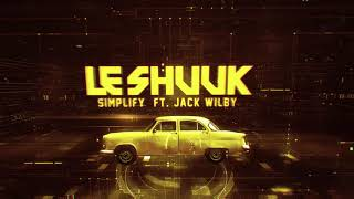 Le Shuuk - Simplify (feat. Jack Wilby) Official Lyric Video