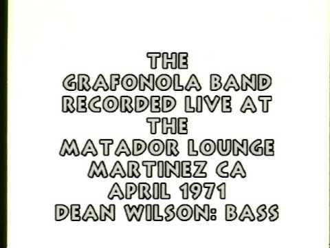 The Grafonola   Band live at the Matador Lounge Martinez, ca (1971)