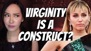 Miley Cyrus: VIRGINITY is a Social Construct!