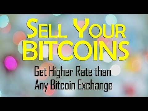 Sell Bitcoin No Transaction Fee - Get Higher Rate Than Any Bitcoin Exchange