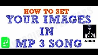 How To Set Pix In Mp3 Song In Hindi Urdu (PAK GANG) ArSH