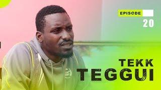 TEKK TEGGUI - Saison 1 - Episode 20
