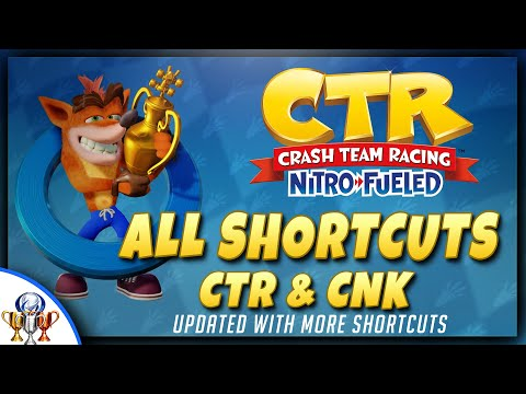 Crash Team Racing: Nitro Fueled - All Shortcuts (CTR & CNK) UPDATED, New Shortcuts