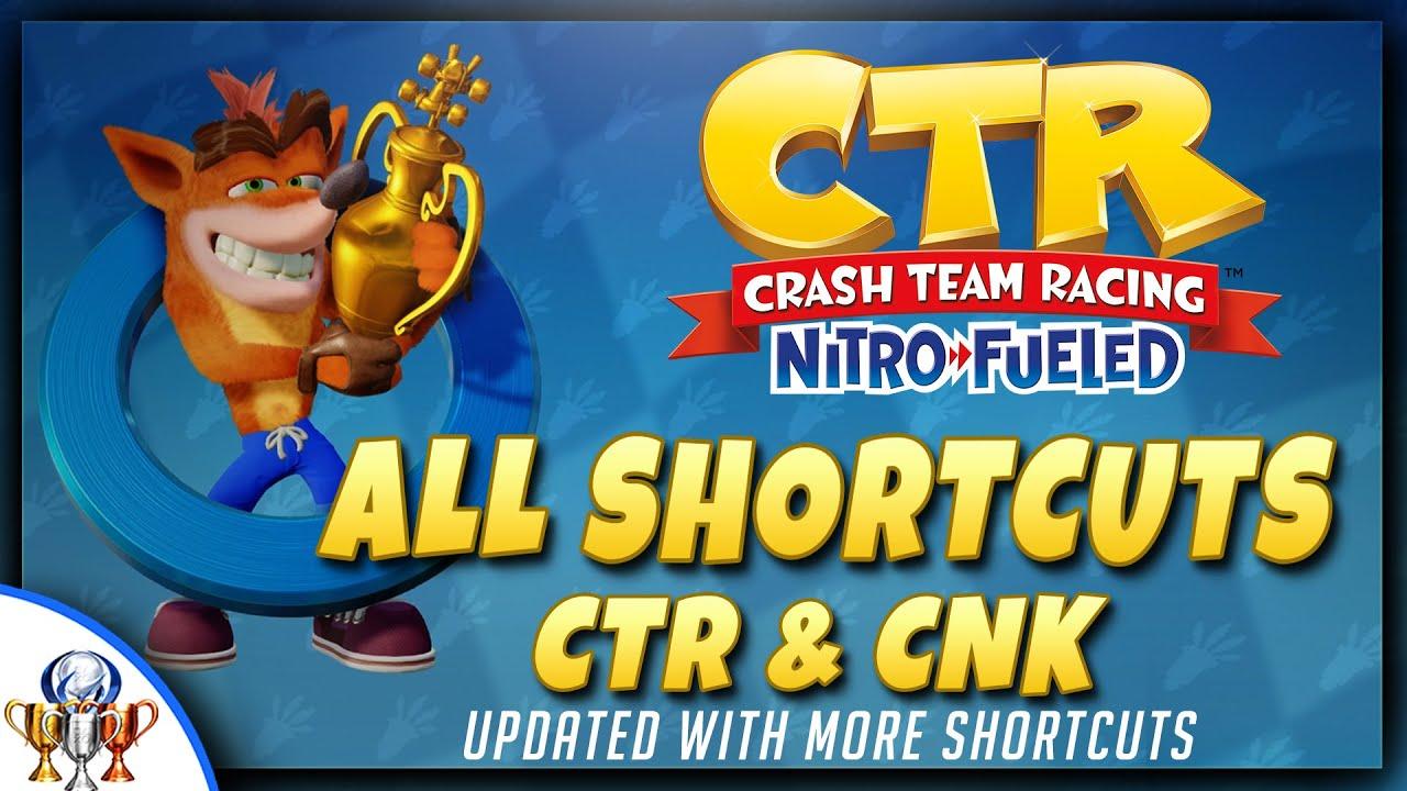 Crash Team Racing: Nitro Fueled - All Shortcuts (CTR & CNK) UPDATED, New  Shortcuts
