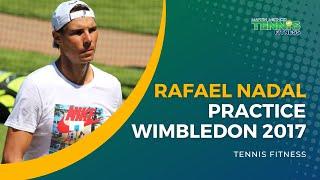 Rafael Nadal Wimbledon 2017 Practice