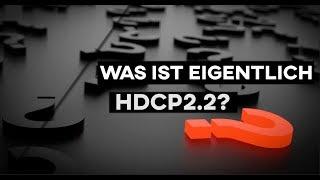 Was ist eigentlich HDCP 2.2?