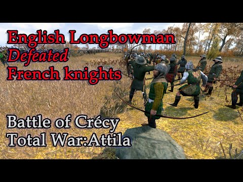 English LongbowMan Defeated Franch Knight   Battle of Crécy    Total War: Attila CINEMATIC,MKs mod  