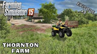 Let's Play Farming Simulator 2015 | Thornton Farm | Episode 48