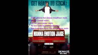 Manma Emotion Jaage - Lyrics (Dilwale)