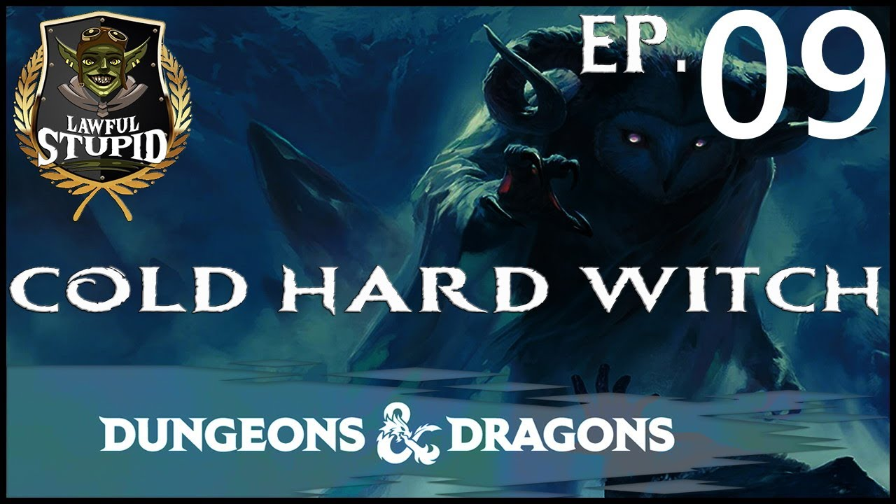 Cold Hard Witch 09 - Ground Breaking Moment | Rime of the Frostmaiden | Lawful Stupid RPG
